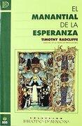 El Manantial de la Esperanza. - Timothy Radcliffe - Editorial San Esteban