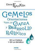 Gemelos: Orientaciones Sobre su Crianza y Desarrollo - Elena Franklin De Martínez - Narcea