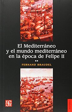 portada El Mediterraneo y el Mundo Mediterraneo en la Epoca de Felipe ii, Tomo Segundo