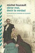 Obrar Mal, Decir la Verdad - Michel Foucault - Siglo Xxi Editores