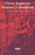 Santos y Eruditos - Terry Eagleton - El Cuenco De Plata