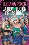 La Revolucion de las Hijas - Luciana Peker - Paidos