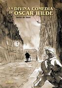 La Divina Comedia de Oscar Wilde [Próxima Aparición] - Javier De Isusi - Astiberri Ediciones