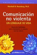 Comunicacion no Violenta: Un Lenguaje de Vida - Marshall B. Rosenberg - Gran Aldea Editores