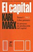 El Capital: Critica de la Economia Poliitca - Karl Marx - Siglo Xxi Ediciones