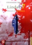 Linda 67. Historia de un Crimen - Fernando Del Paso - Fondo De Cultura Económica