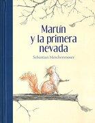 Martín Y La Primera Nevada - Sebastian Meschenmoser -