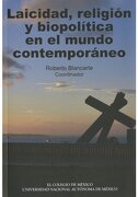 Laicidad Religion y Biopolitica en el Mundo Contemporaneo - Roberto Blancarte - Colegio De México