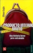 El Producto Interno Bruto. Una Historia Breve Pero Entrañable - Diane Coyle - Fondo de Cultura Económica