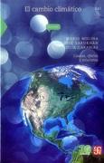 El Cambio Climático. Causas, Efectos y Soluciones - Mario Molina,José Sarukhán,Julia Carabias - Fondo De Cultura Económica