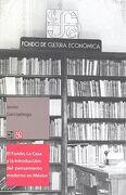 El Fondo, la Casa y la Introducción del Pensamiento Moderno en México - Javier Garciadiego - Fondo De Cultura Económica