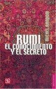 Rumi. El Conocimiento y el Secreto - Michel Random - Fondo De Cultura Económica