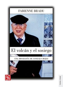 portada El Volcán y el Sosiego. Una Biografía de Gonzalo Rojas