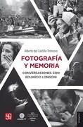 Fotografia y Memoria - Alberto Del Castillo Troncoso - Fondo De Cultura Economica