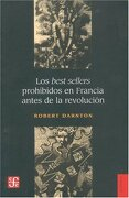 Los Best Sellers Prohibidos en Francia Antes de la Revolución - Robert Darnton - Fondo De Cultura Económica
