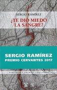 Te dio Miedo la Sangre? - Sergio Ramírez - Fondo de Cultura Económica