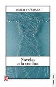 Novelas a la sombra - Javier Vásconez - Fondo de Cultura Económica