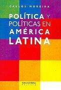 Politica y Politicas en America Latina - Varios - Biblos Editorial