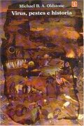 Virus, Pestes e Historia - Oldstone Michael B. A. - Fondo De Cultura Económica