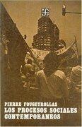 Los Procesos Sociales Contemporaneos - Pierre Fougeyrollas - Fondo De Cultura Economica