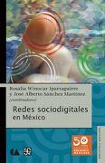 Redes Sociodigitales en México  (Biblioteca Mexicana) - JosÉ Alberto SÁNchez MartÍNez RosalÍA Winocur Iparraguirre - Fondo De Cultura Económica