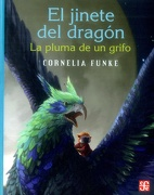El Jinete del Dragon: La Pluma de un Grifo - Cornelia Funke - Fondo De Cultura Economica Usa