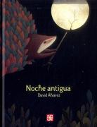 Noche Antigua - David Alvarez - Fondo De Cultura Economica