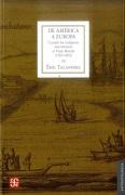 De América a Europa. Cuando los Indígenas Descubrieron el Viejo Mundo - Eric Taladoire - Fondo De Cultura Económica