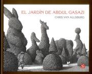 El Jardin de Abdul Gasazi - Chris Van Allsburg - Fondo De Cultura Economica