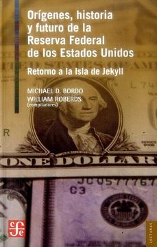 portada Origenes Historia y Futuro de la Reserva Federal de los Estados Unidos