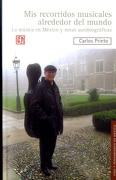 Mis Recorridos Musicales Alrededor del Mundo - Carlos Prieto - Fondo De Cultura Economica