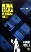 Ultima Escala En Ninguna Parte - Ignacio Padilla - FCE