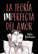 La Teoría Imperfecta del Amor (Ellas de Montena)