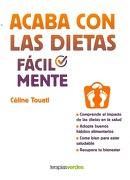 Acaba con las Dietas Facilmente - Celine Touati - Terapias Verdes
