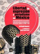 Libertad de Expresion y Periodismo en Mexico. Situacion del Ejercicio de la Libertad de Prensa en el Contexto de las Alternancias Politicas de 2000 a 2015