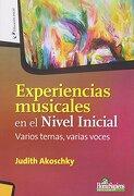 Experiencias Musicales en el Nivel Inicial - Akoschky Judith - Homosapiens