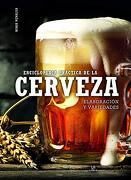 Enciclopedia Practica de la Cerveza Elaboracion y Variedad.