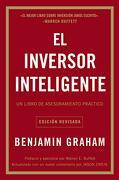 El Inversor Inteligente: Un Libro de Asesoramiento Práctico = the Intelligent Investor - Benjamin Graham - Harpercollins Espanol
