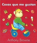 Cosas Que Me Gustan - Anthony Browne - Fondo De Cultura Económica