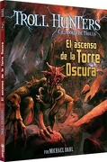 El Ascenso de la Torre Oscura (Troll Hunters Cazadores de Trolls 2) - Michael Dahl - Latinbooks