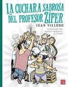 La Cuchara Sabrosa del Profesor Ziper - Juan Villoro - Fce