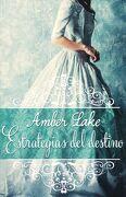 Estrategias del Destino - Amber Lake - Ediciones Kiwi