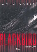 Blackbird: Perseguida - Anna Carey - Vergara & Riba