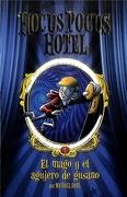 El Mago y el Agujero de Gusano (Hocus Pocus Hotel #5) - Michael Dahl - Latinbooks