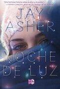 Noche de luz - Jay Asher - Vergara & Riba