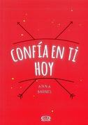 Confia en ti hoy - Anna Barnes - Vergara & Riba