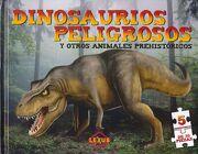 Dinosaurios Preligrosos y Otros Animales Prehistóricos
