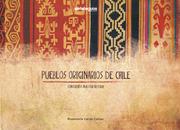 Pueblos Originarios de Chile: Conociendo Nuestra Historia - Rosemarie Cerdá Cattan - Siete Leguas
