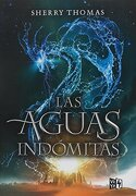 Las Aguas Indomitas - Sherry Thomas - Vergara & Riba