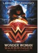 Wonder Woman: Warbringer - Pelea como una Guerrera - Leigh Bardugo - Montena